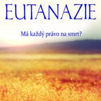 První, kdo mě požádal o eutanázii, byl katolický kněz